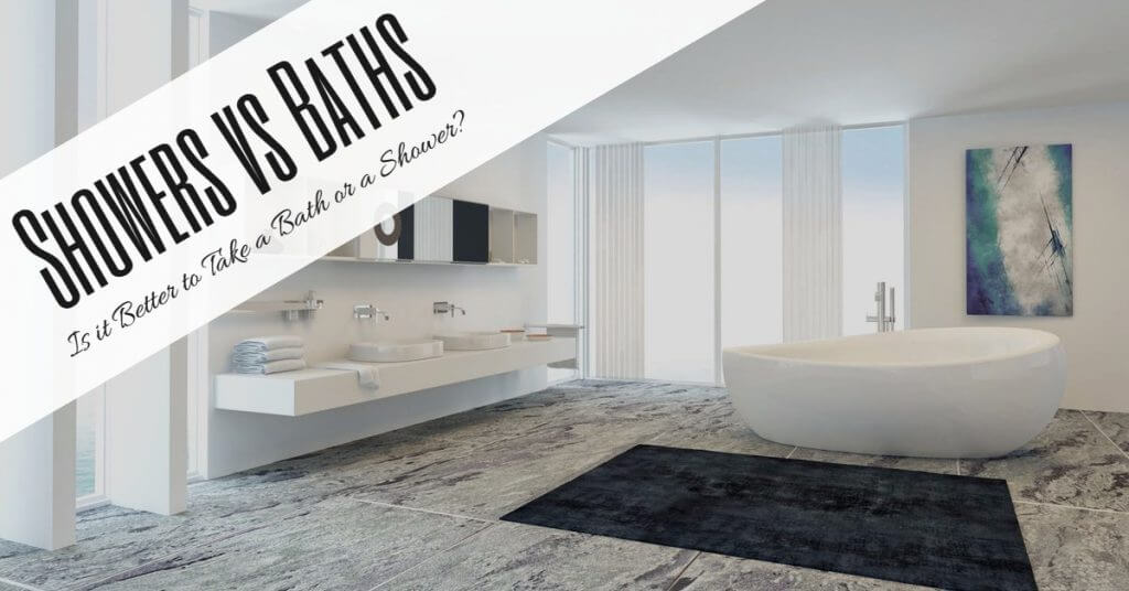 showers vs baths is it better to take a bath or a shower. Black Bedroom Furniture Sets. Home Design Ideas