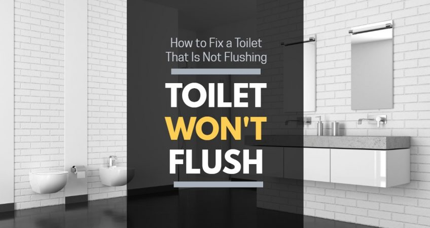 Toilet Won't Flush: How to Fix a Toilet That Is Not Flushing