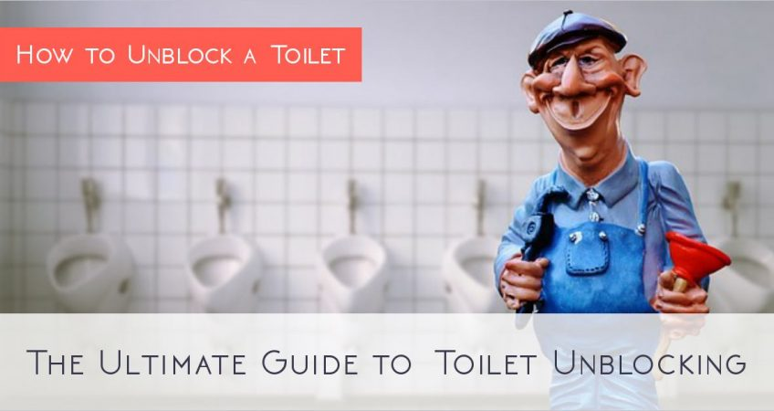 How to Unblock a Toilet: The Ultimate Guide to Toilet Unblocking