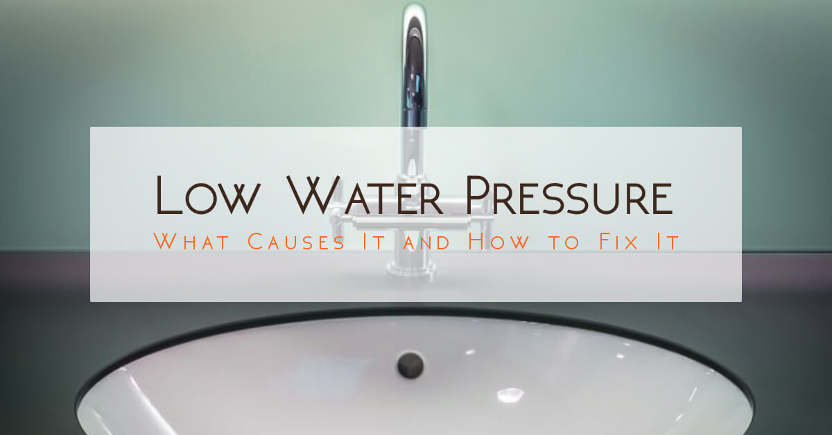 why is the water pressure low in my bathroom sink low water pressure in the house what causes it and how to 26541